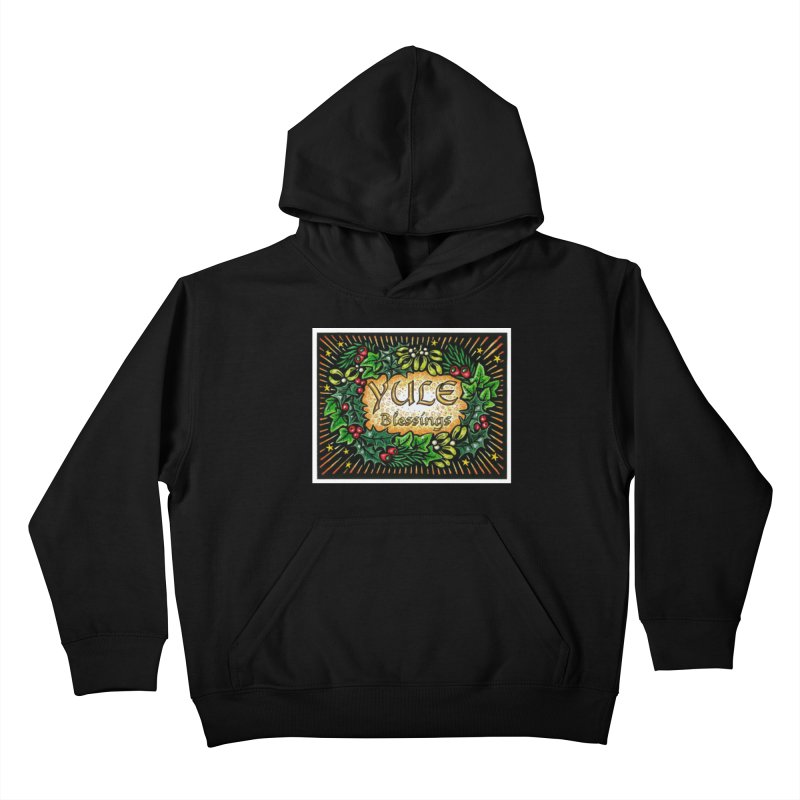YuleBlessings Kids Pullover Hoody by The Ways of The Old's Artist Shop
