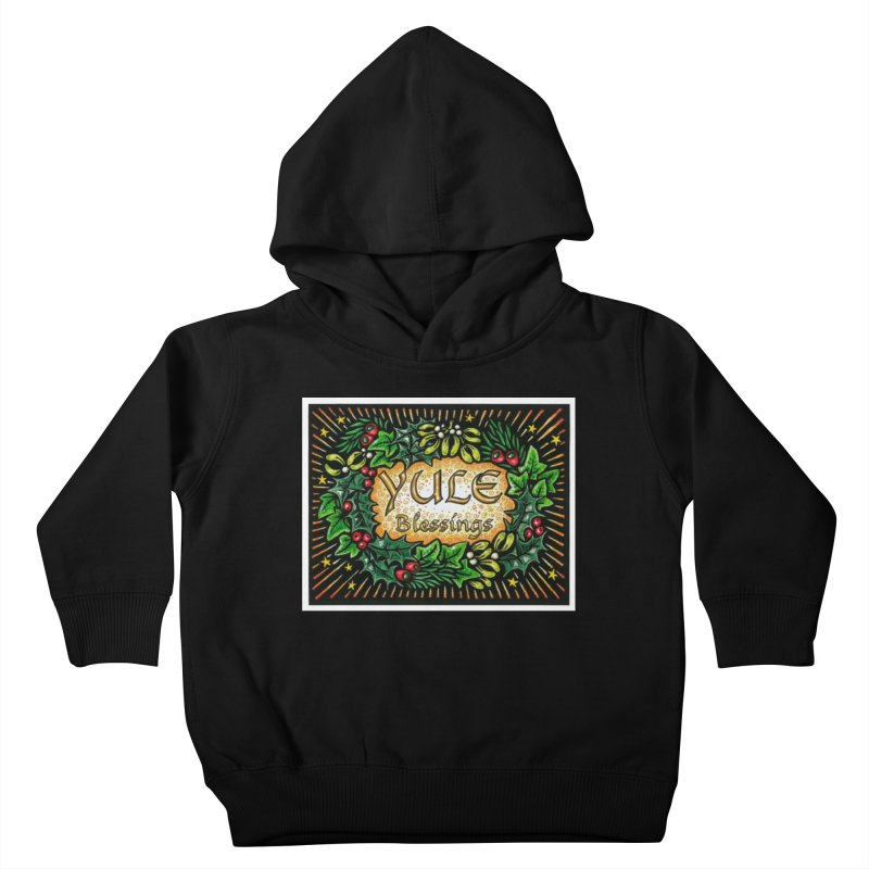 YuleBlessings Kids Toddler Pullover Hoody by The Ways of The Old's Artist Shop