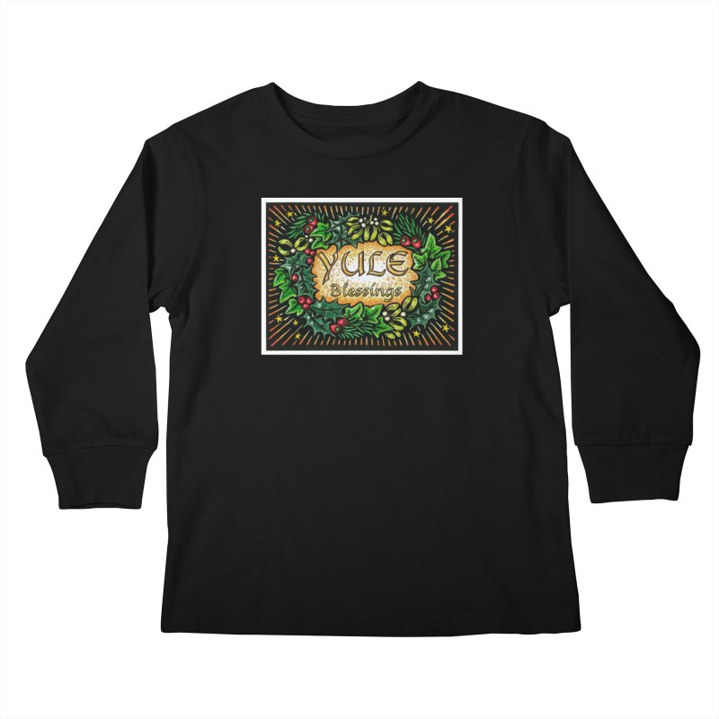 YuleBlessings Kids Longsleeve T-Shirt by The Ways of The Old's Artist Shop