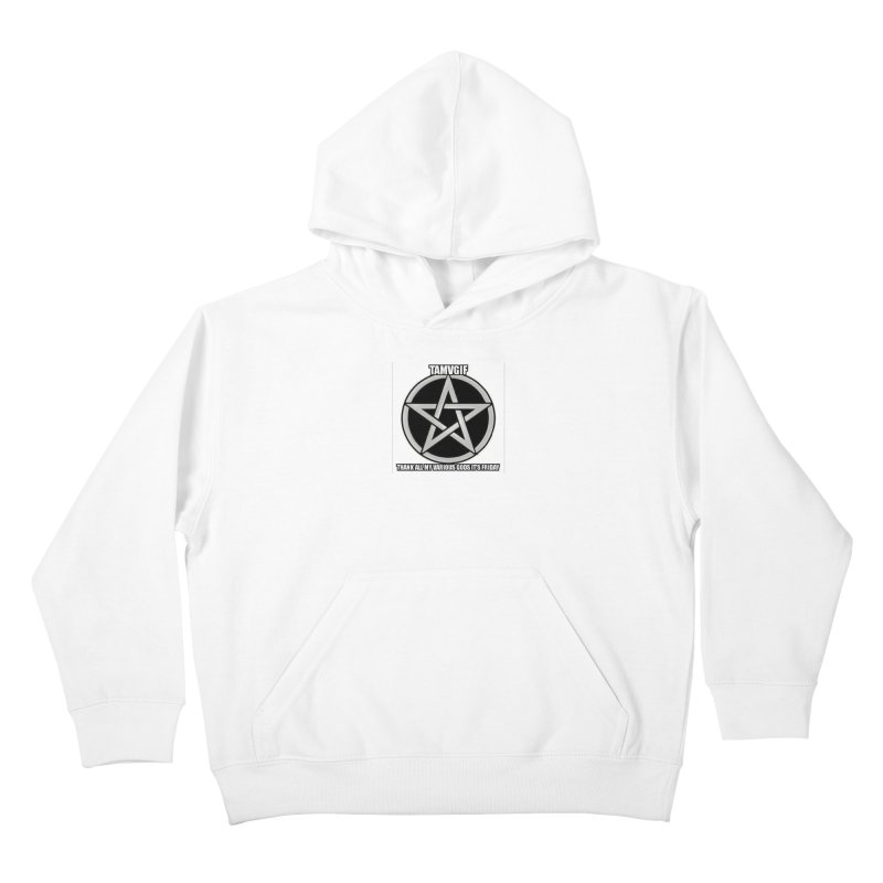 tamvgit Kids Pullover Hoody by The Ways of The Old's Artist Shop