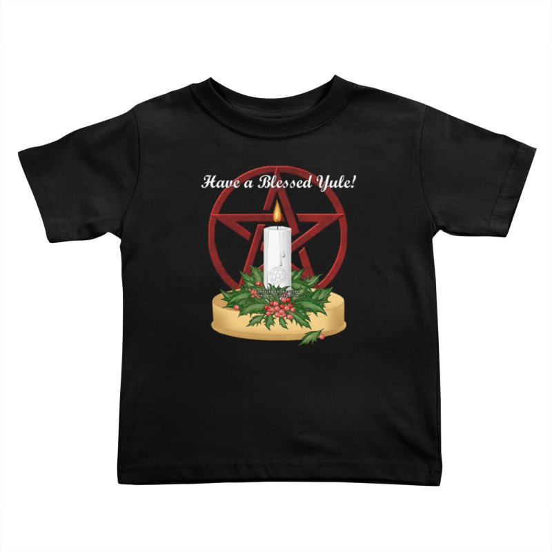 HaveABlessedYule Kids Toddler T-Shirt by The Ways of The Old's Artist Shop