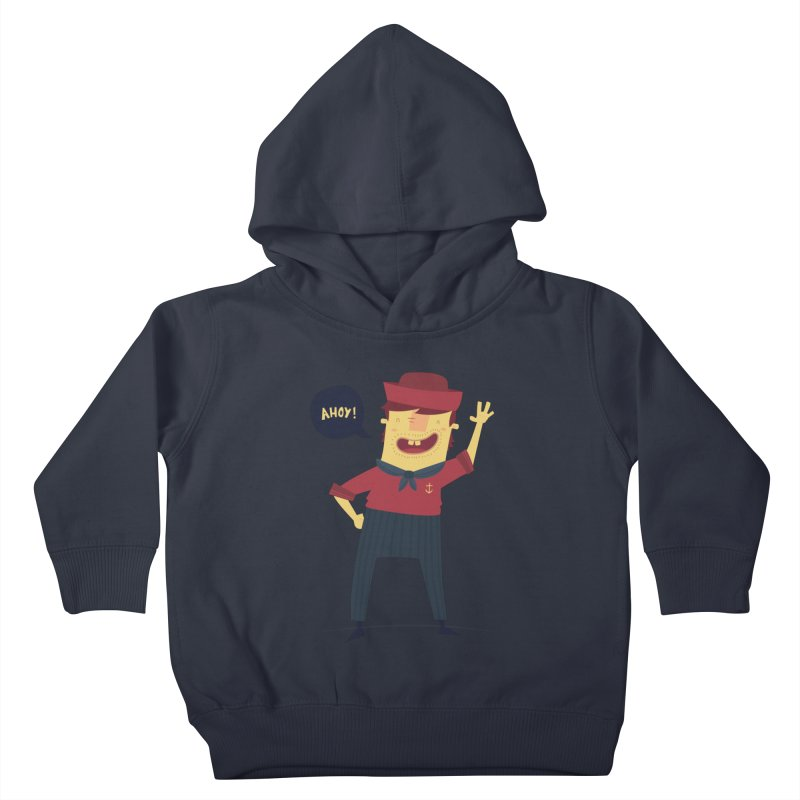 Ahoy! Kids Toddler Pullover Hoody by thiagoegg's Artist Shop