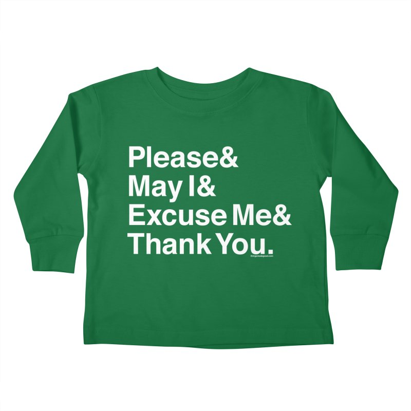 Magic Words Kids Toddler Longsleeve T-Shirt by things made good