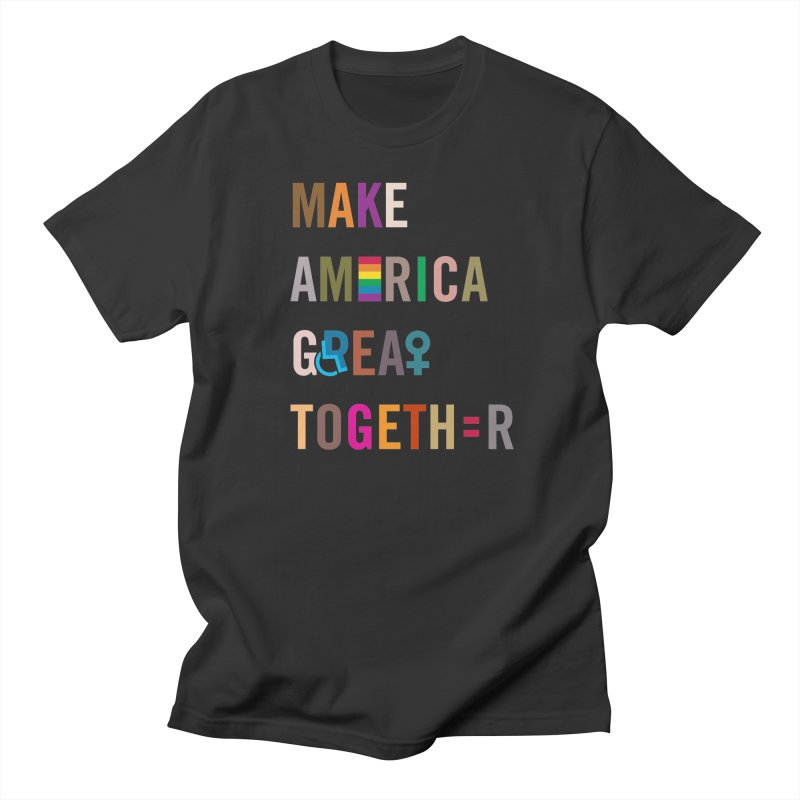 'Make America Great Together' (dark) Women's T-Shirt by things made good