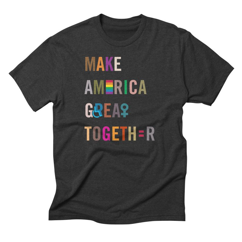 'Make America Great Together' (dark) Men's T-Shirt by things made good