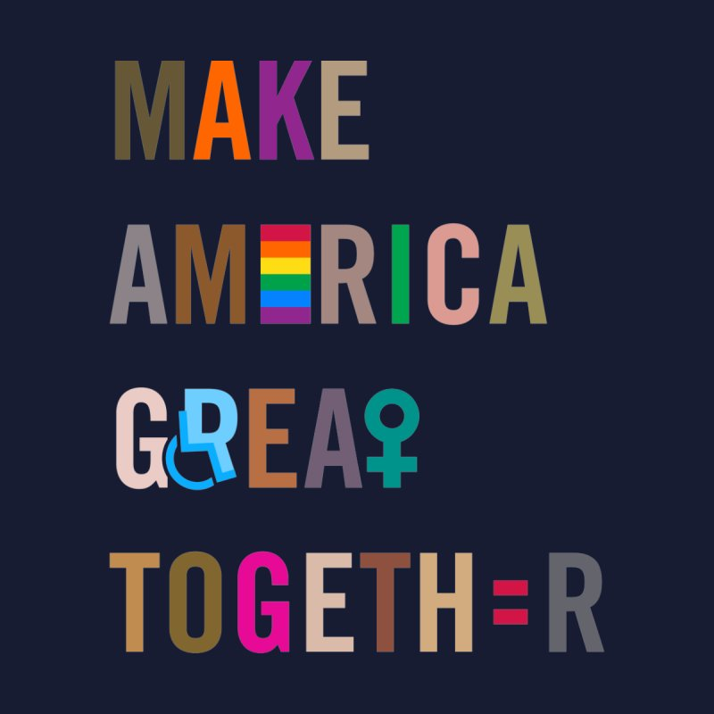 Men's 'Make America Great Together' Shirt (dark) by things made good