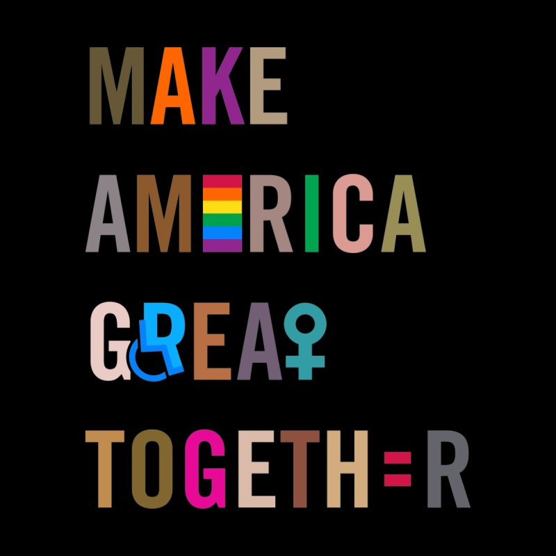 'Make America Great Together' Tote Bag by things made good