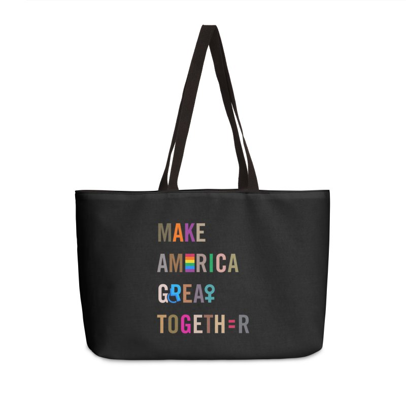 'Make America Great Together' Tote Bag in Weekender Bag by things made good