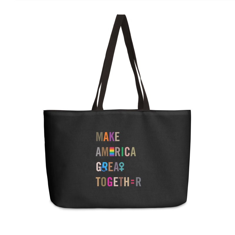 'Make America Great Together' Tote Bag Accessories Weekender Bag Bag by things made good