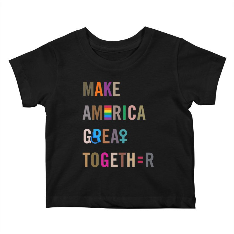 Kid's 'Make America Great Together' Shirt (dark) Kids Baby T-Shirt by things made good