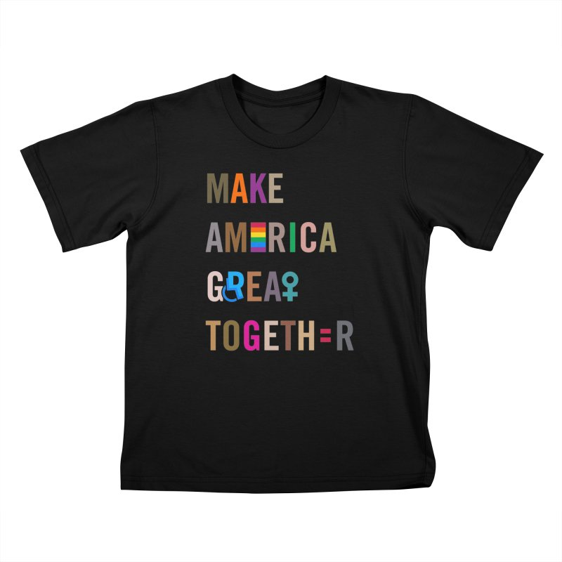Kid's 'Make America Great Together' Shirt (dark) in Kids T-Shirt Black by things made good