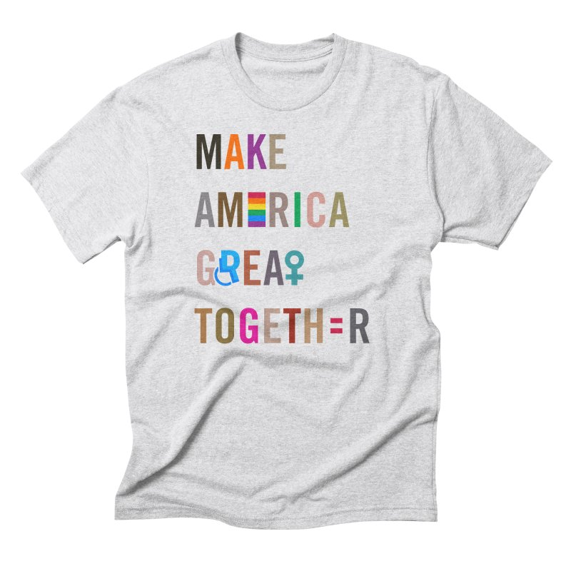 Make America Great Together' (light) Men's T-Shirt by things made good