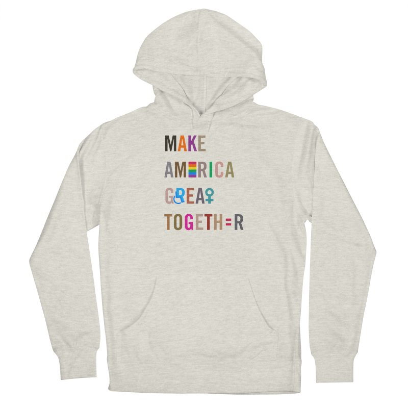Make America Great Together' (light) Women's Pullover Hoody by things made good