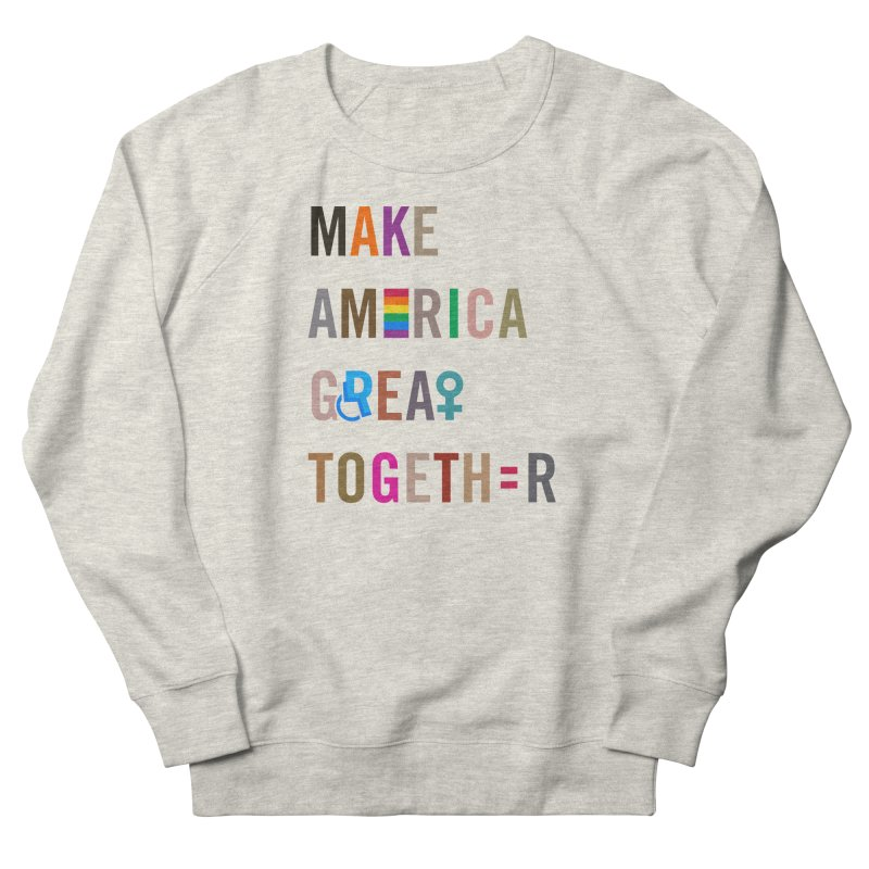 Make America Great Together' (light) Women's Sweatshirt by things made good