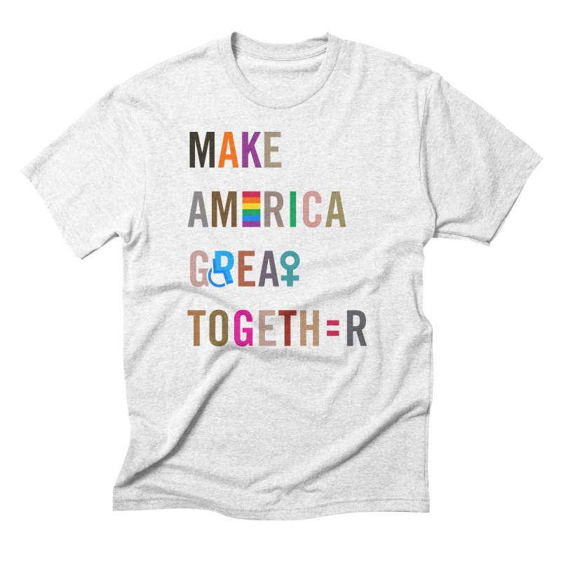 Men's 'Make America Great Together' Shirt (light) in Men's Triblend T-shirt Heather White by things made good