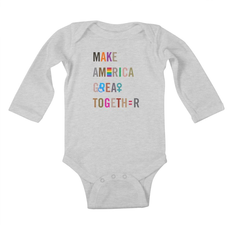 Make America Great Together' (light) Kids Baby Longsleeve Bodysuit by things made good