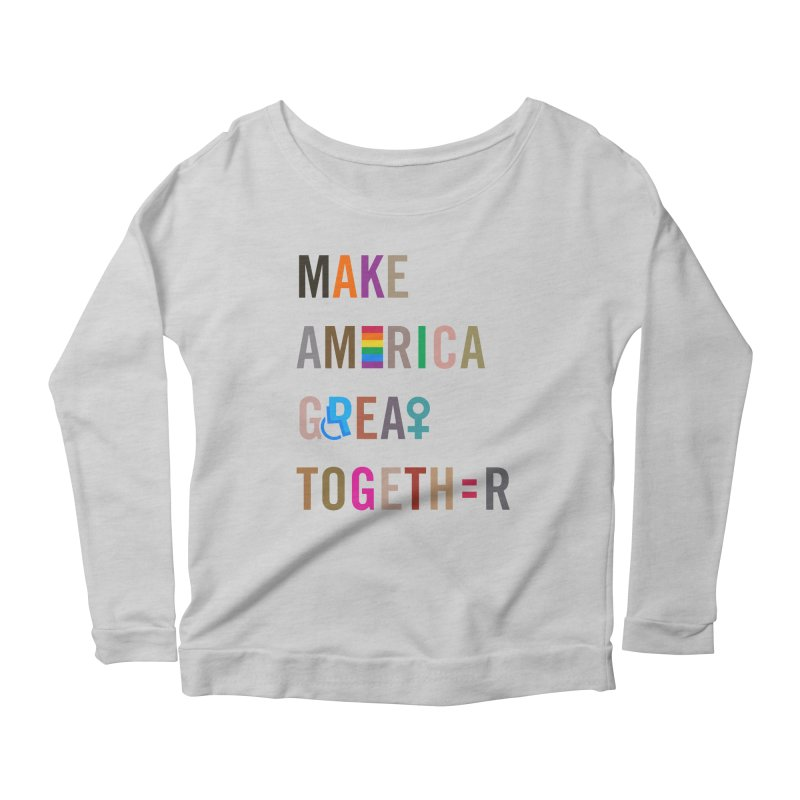 Make America Great Together' (light) Women's Longsleeve T-Shirt by things made good