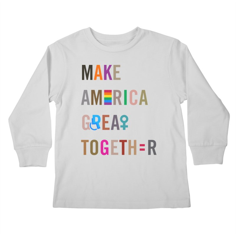 Make America Great Together' (light) Kids Longsleeve T-Shirt by things made good