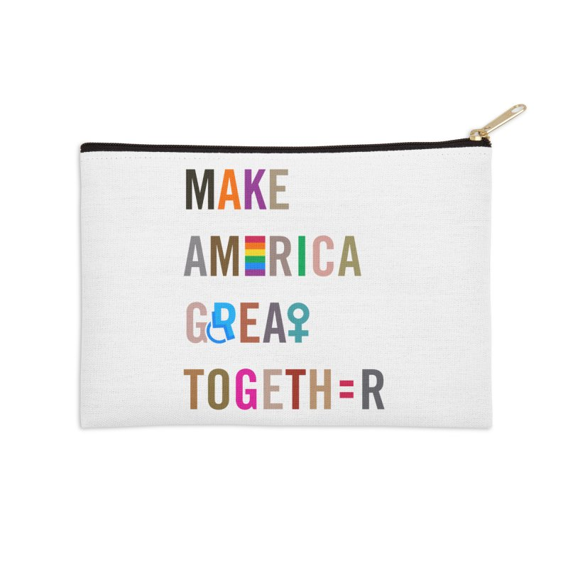 Make America Great Together' (light) Accessories Zip Pouch by things made good