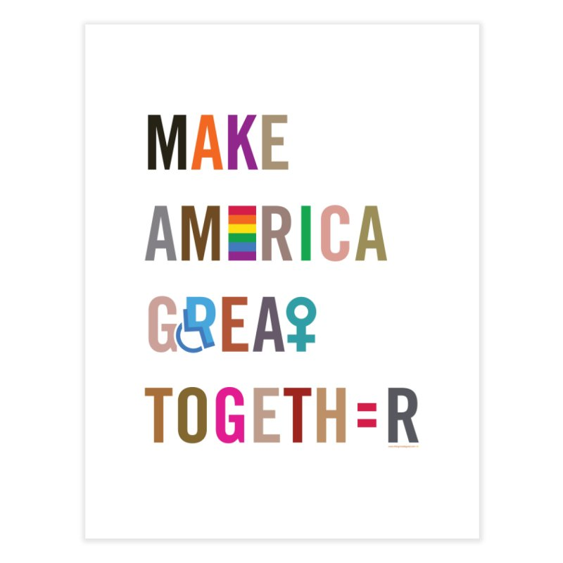 Make America Great Together' (light) Home Fine Art Print by things made good