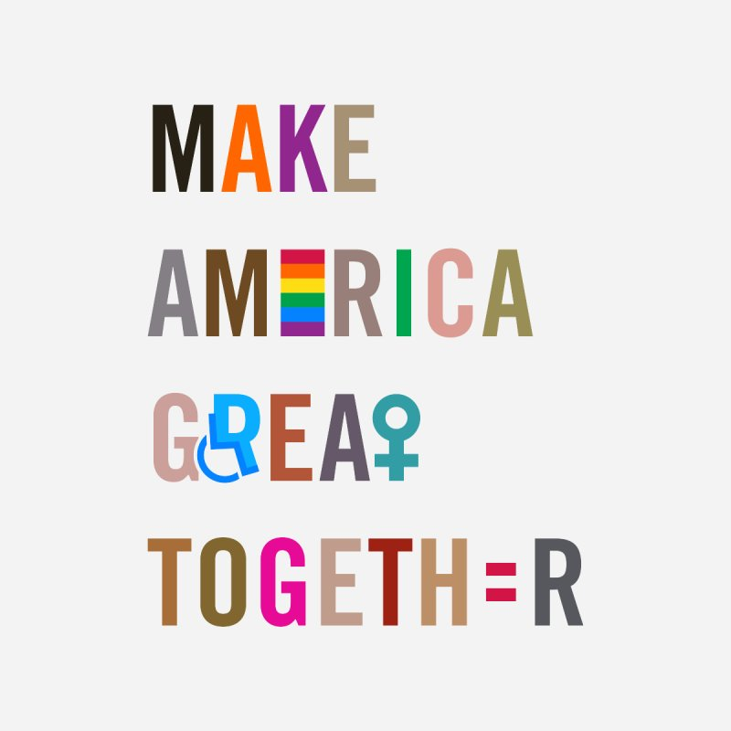 Women's 'Make America Great Together' Shirt (light) by things made good
