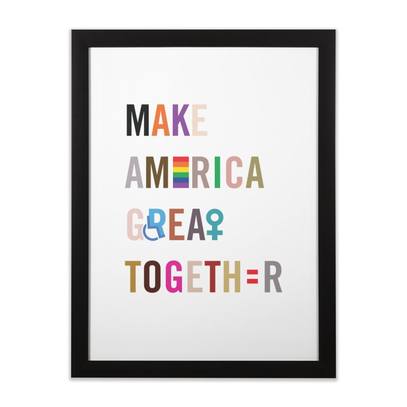 'Make America Great Together'  Print Home Framed Fine Art Print by things made good