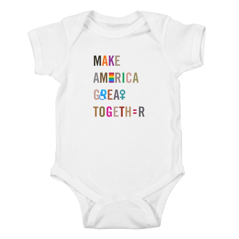 Kid's 'Make America Great Together' Shirt (light) in Kids Baby Bodysuit White by things made good