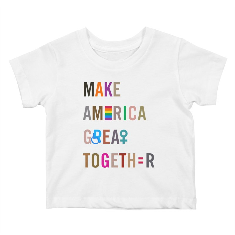 Kid's 'Make America Great Together' Shirt (light) Kids Baby T-Shirt by things made good