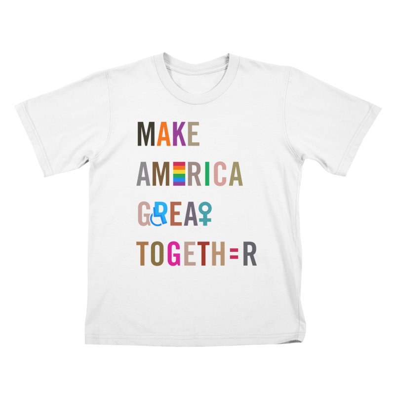 Kid's 'Make America Great Together' Shirt (light) Kids T-Shirt by things made good