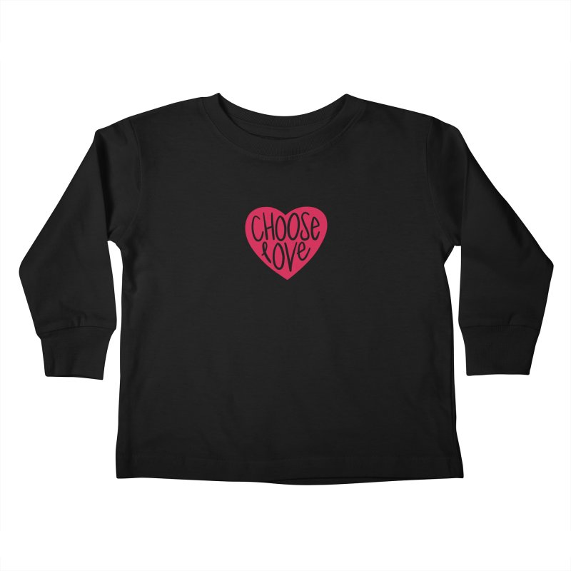 Choose Love in Kids Toddler Longsleeve T-Shirt Black by things made good