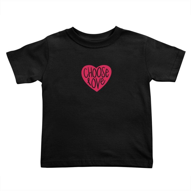 Choose Love Kids Toddler T-Shirt by things made good