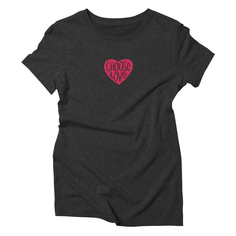 Choose Love in Women's Triblend T-Shirt Heather Onyx by things made good
