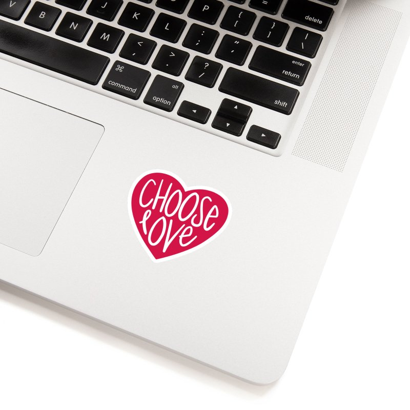 Choose Love Accessories Sticker by things made good