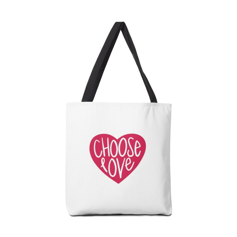 Choose Love Accessories Tote Bag Bag by things made good