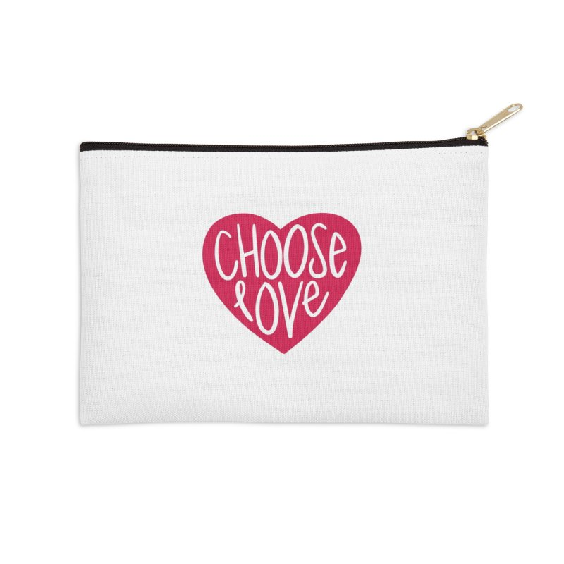 Choose Love Accessories Zip Pouch by things made good