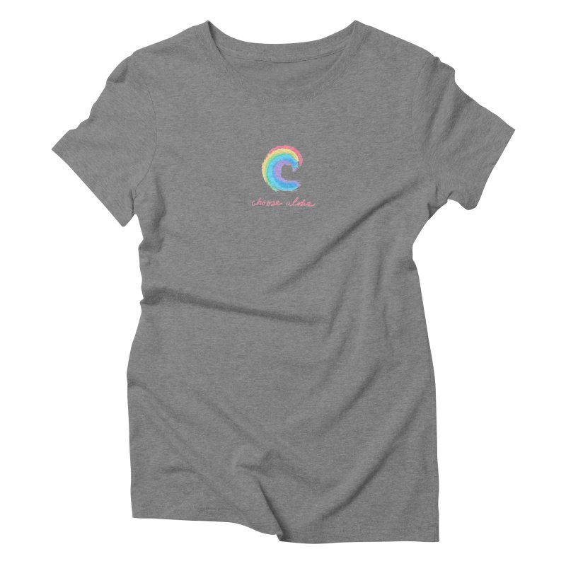 Choose Aloha Women's Triblend T-Shirt by things made good