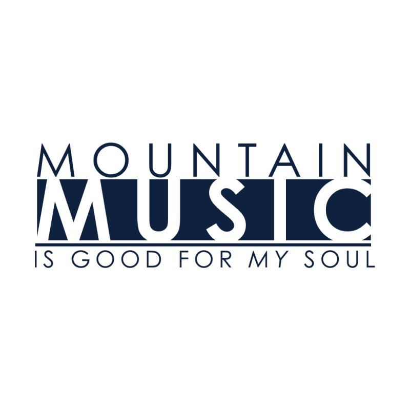 Mountain Music by thinkinsidethebox's Artist Shop