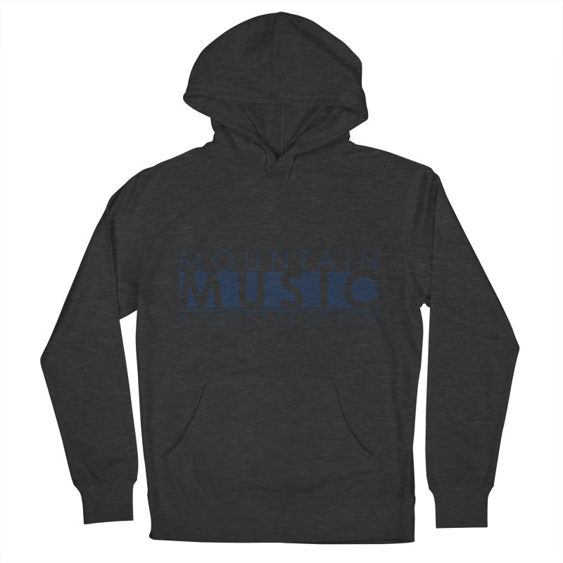 Mountain Music Women's French Terry Pullover Hoody by thinkinsidethebox's Artist Shop