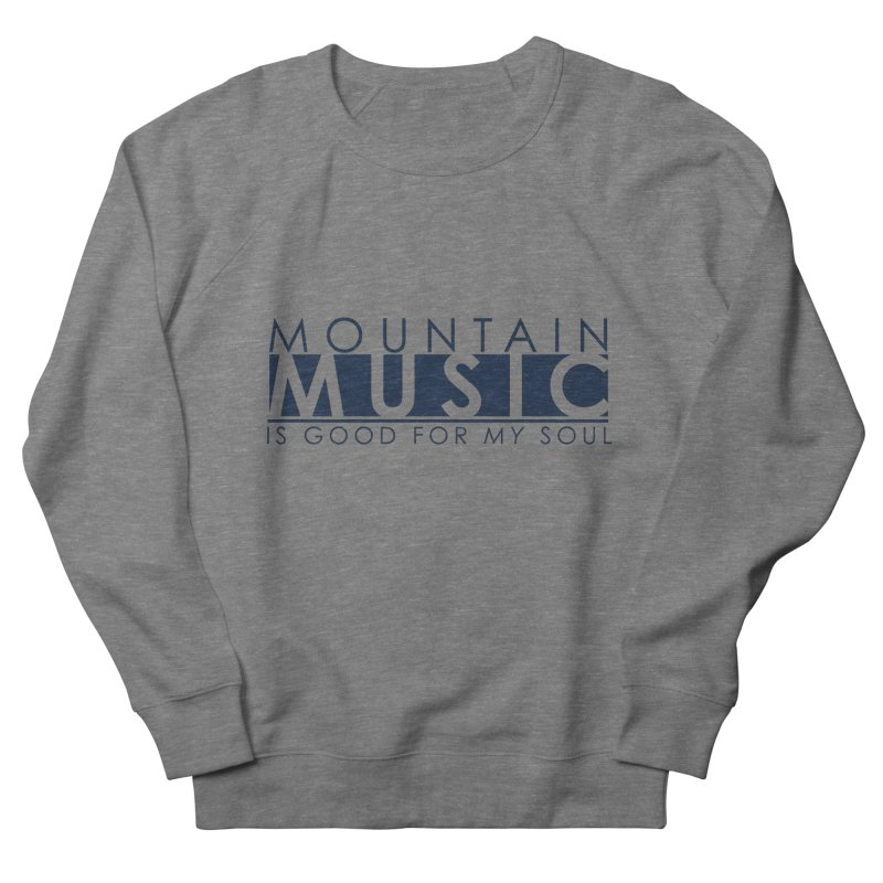 Mountain Music Women's French Terry Sweatshirt by thinkinsidethebox's Artist Shop