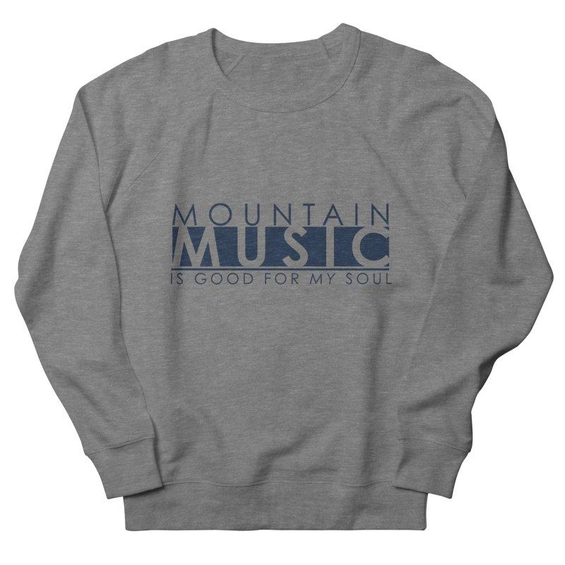 Mountain Music Men's French Terry Sweatshirt by thinkinsidethebox's Artist Shop