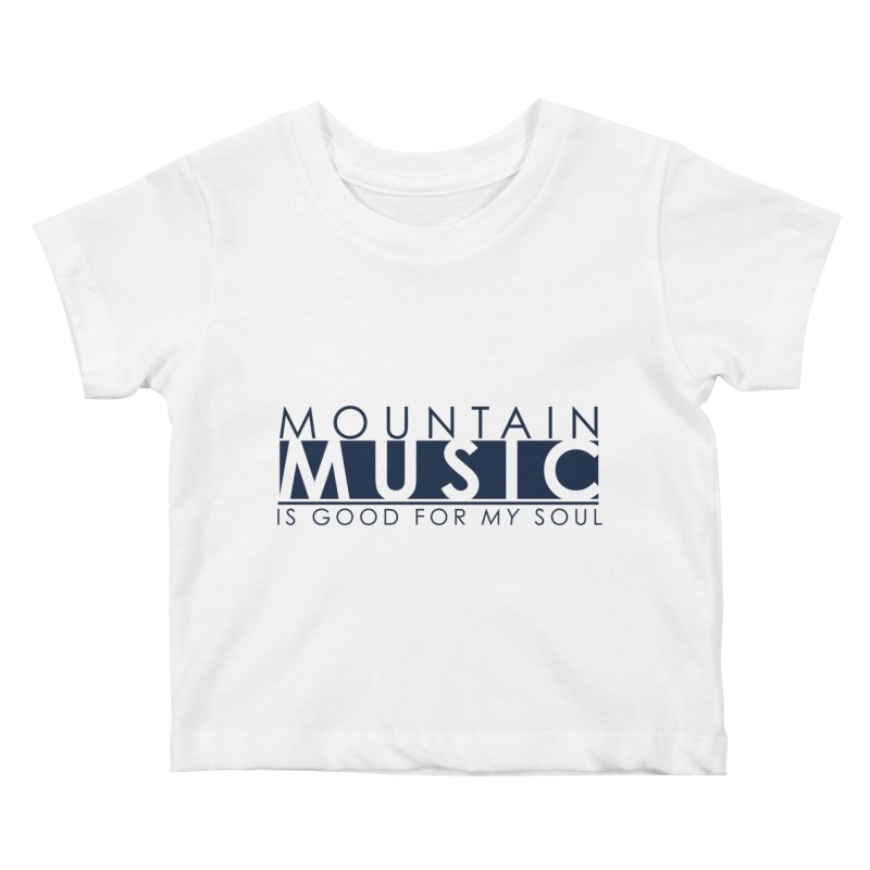Mountain Music Kids Baby T-Shirt by thinkinsidethebox's Artist Shop