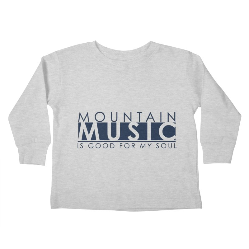 Mountain Music Kids Toddler Longsleeve T-Shirt by thinkinsidethebox's Artist Shop