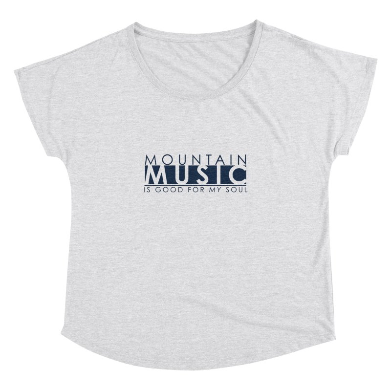 Mountain Music Women's Dolman Scoop Neck by thinkinsidethebox's Artist Shop