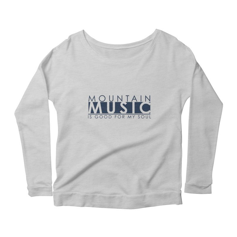 Mountain Music Women's Scoop Neck Longsleeve T-Shirt by thinkinsidethebox's Artist Shop