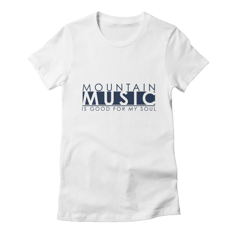 Mountain Music Women's T-Shirt by thinkinsidethebox's Artist Shop