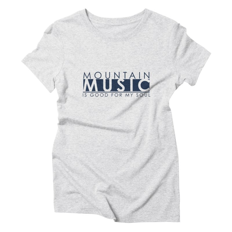 Mountain Music Women's Triblend T-Shirt by thinkinsidethebox's Artist Shop