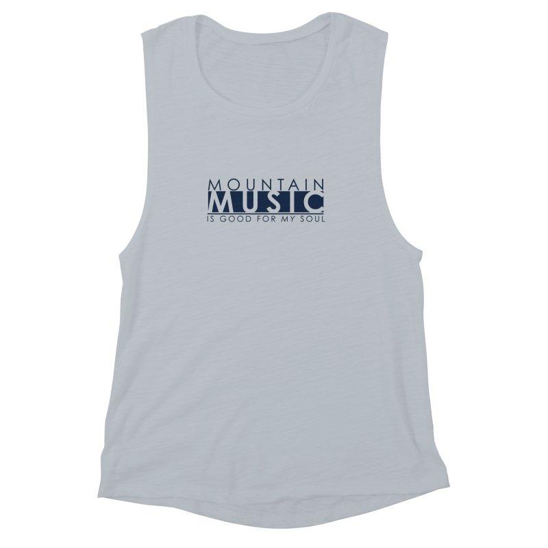 Mountain Music Women's Muscle Tank by thinkinsidethebox's Artist Shop