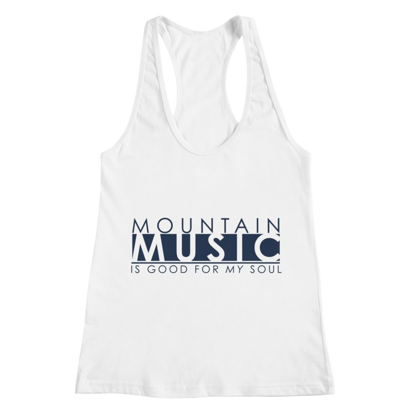 Mountain Music Women's Racerback Tank by thinkinsidethebox's Artist Shop
