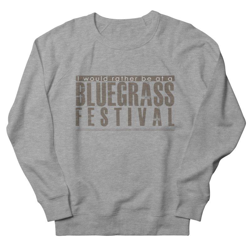 Bluegrass Festival Women's French Terry Sweatshirt by thinkinsidethebox's Artist Shop