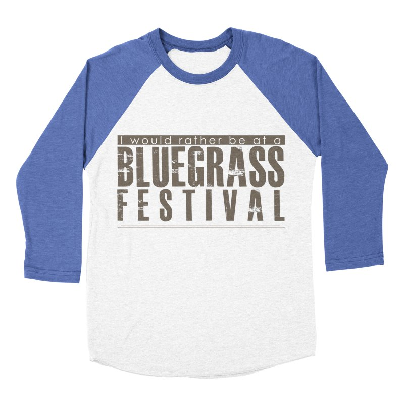 Bluegrass Festival Women's Baseball Triblend Longsleeve T-Shirt by thinkinsidethebox's Artist Shop